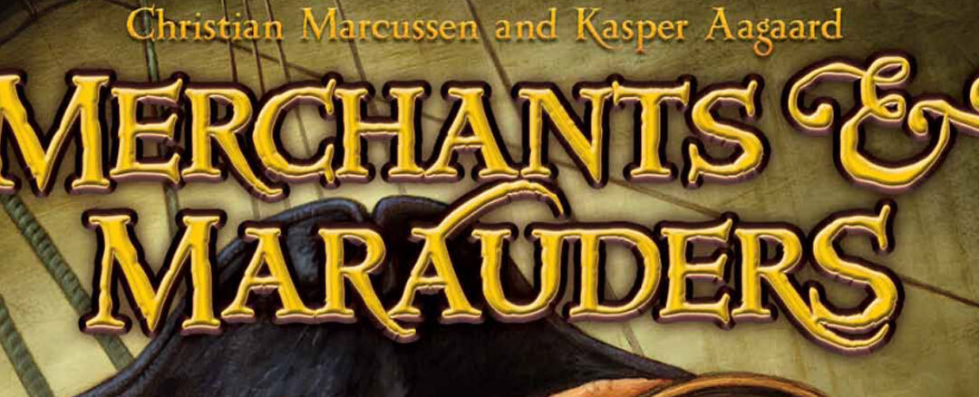 Is Merchants & Marauders fun? (What about EVERY OTHER pirate board game?)
